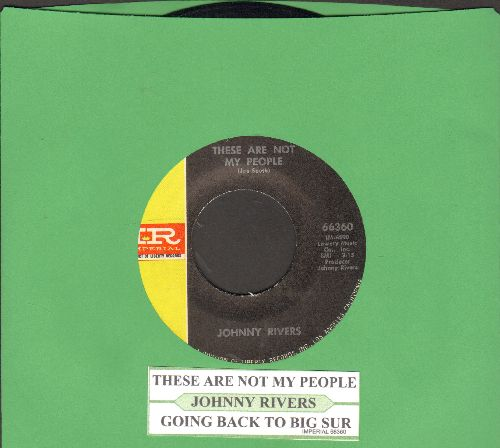 Rivers, Johnny - These Are Not My People/Going Back To Big Sur (with juke box label) - EX8/ - 45 rpm Records