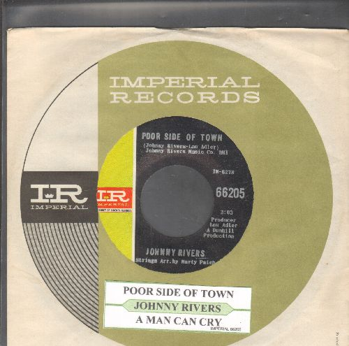 Rivers, Johnny - Poor Side Of Town/A Man Can Cry (NICE condition with juke box label and Imperial company sleeve) - NM9/ - 45 rpm Records