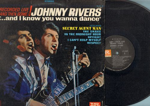 Rivers, Johnny - And I Know You Wanna Dance - Recorded LIVE!: Secret Agent Man, Uptight, I Can't Help Myself, Respect, The Snake, In The Midnight Hour (Vinyl STEREO LP record) - NM9/EX8 - LP Records