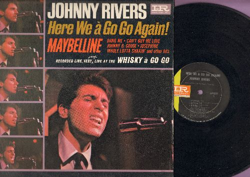 Rivers, Johnny - Here We a Go Go Again!: Maybelline, Can't Buy Me Love, Johnny B. Goode, Whole Lotta Shakin', High Heel Sneakers, Midnight Special, Roll Over Beethoven (Vinyl MONO LP record - Recorded LIVE at the Whisky a Go Go) - VG7/VG7 - LP Records