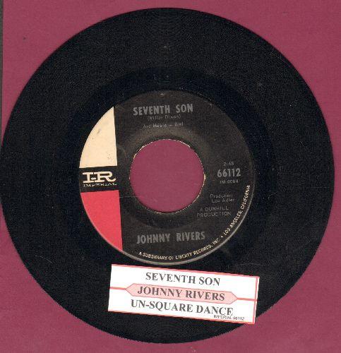 Rivers, Johnny - Seventh Son/Un-Square Dance (with juke box label) - NM9/ - 45 rpm Records