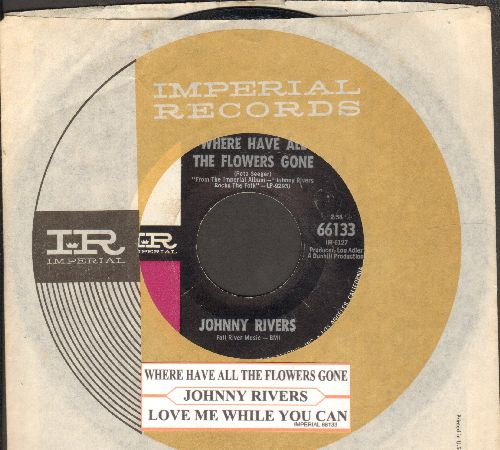 Rivers, Johnny - Where Have All The Flowers Gone?/Love Me While You Can (with original company sleeve and juke box label) - EX8/ - 45 rpm Records