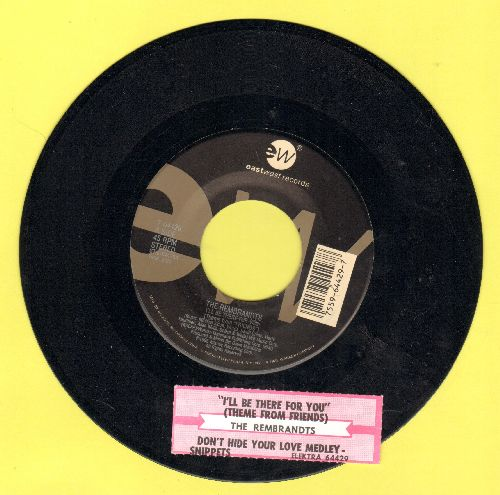 Rembrandts - I'll Be There For You (Theme from -Friends-)/Don't Hide Your Love Medley Snippets (with juke box label) - NM9/ - 45 rpm Records