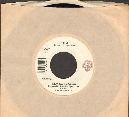 R.E.M. - Love is All Around (recorded LIVE)/Radio Song (with Warner Brothers company sleeve) - NM9/ - 45 rpm Records
