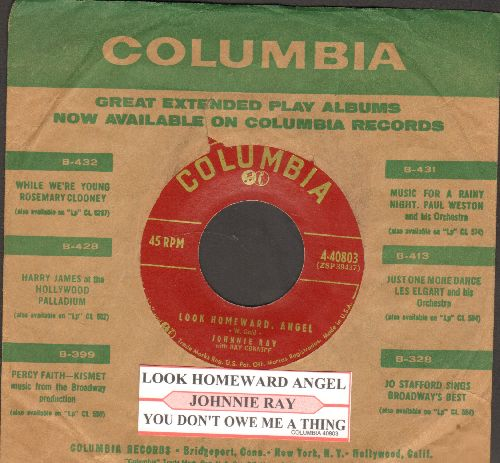 Ray, Johnnie - Look Homeward, Angel/You Don't Owe Me A Thing (burgundy label first issue with juke box label and vintage Columbia company sleeve) - EX8/ - 45 rpm Records