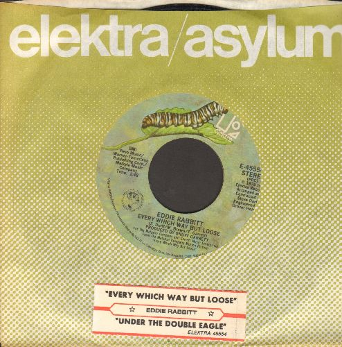 Rabbitt, Eddie - Every Which Way But Loose/Under The Double Eagle (with juke box label and Elektra company sleeve) - EX8/ - 45 rpm Records