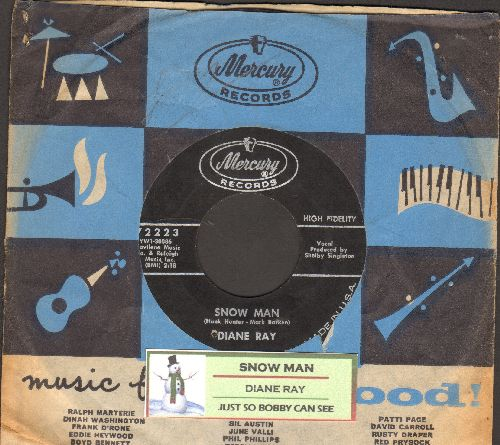 Ray, Diane - Snow Man/Just So Bobby Can See (with juke box label and vintage Mercury company sleeve) - EX8/ - 45 rpm Records