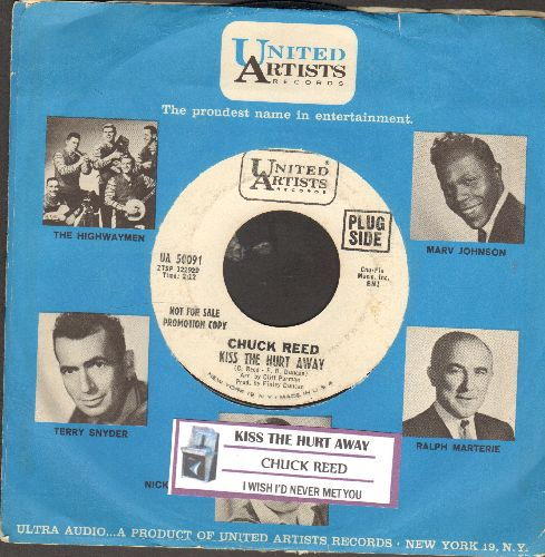 Reed, Chuck - Kiss The Hurt Away/I Wish I'd Never Met You (DJ advance pressing with juke box label and company sleeve) - EX8/ - 45 rpm Records