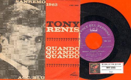 Renis, Tony - Quando, Quando, Quando/Blu (Italian Pressing with juke box label and picture sleeve, sung in Italian) - EX8/VG7 - 45 rpm Records