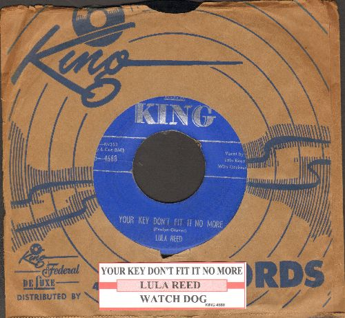 Reed, Lula - Your Key Don't Fit It No More/Watch Dog (with juke box label and vintage King company sleeve) - EX8/ - 45 rpm Records