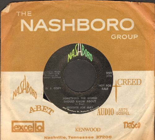 May, Brother Joe - You've Got To Move/Something The World Should Know About (DJ advance pressing with Nashboro company sleeve) - NM9/ - 45 rpm Records