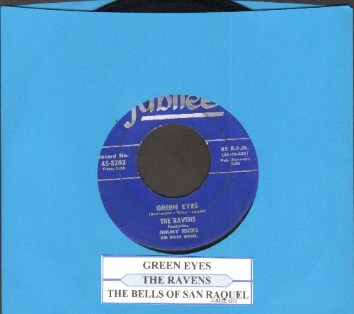 Ravens - Green Eyes/The Bells Of San Raquel (with juke box label) - VG7/ - 45 rpm Records