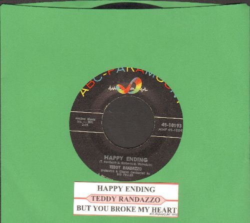 Randazzo, Teddy - But You Broke My Heart/Happy Ending (with juke box label) - EX8/ - 45 rpm Records