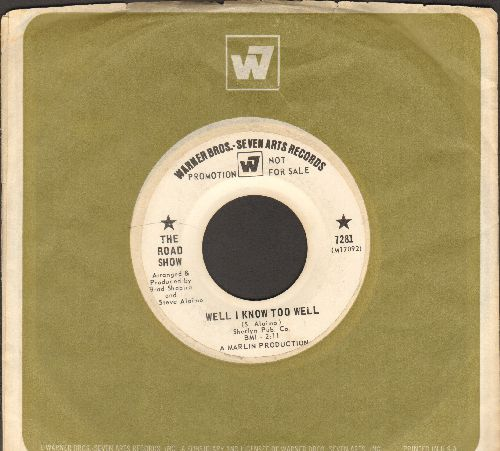Road Show - Well I Know Too Well/If You Ain't Got It, Forget It (DJ advance pressing) - VG7/ - 45 rpm Records