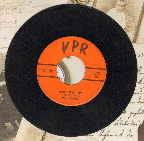 Roark, Bob - Walk On Boy/No One Will Ever Know - EX8/ - 45 rpm Records