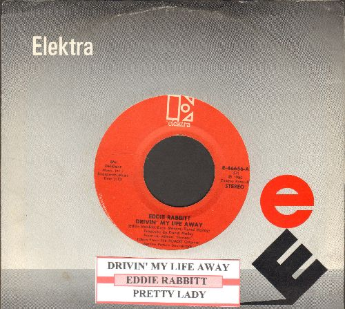 Rabbitt, Eddie - Drivin' My Life Away/Pretty Lady (with juke box label and Elektra company sleeve) - EX8/ - 45 rpm Records