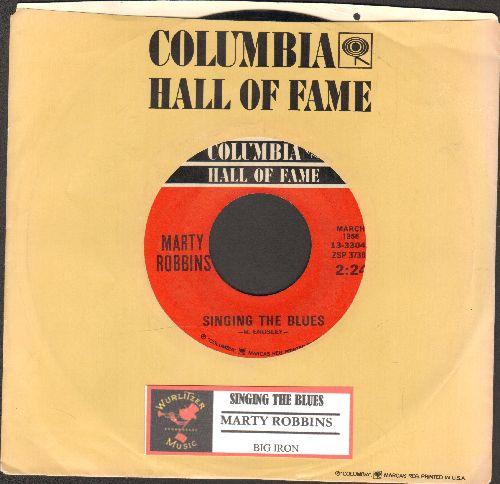 Robbins, Marty - Singing The Blues/Big Iron (double-hit re-issue with juke box label and company sleeve) - EX8/ - 45 rpm Records