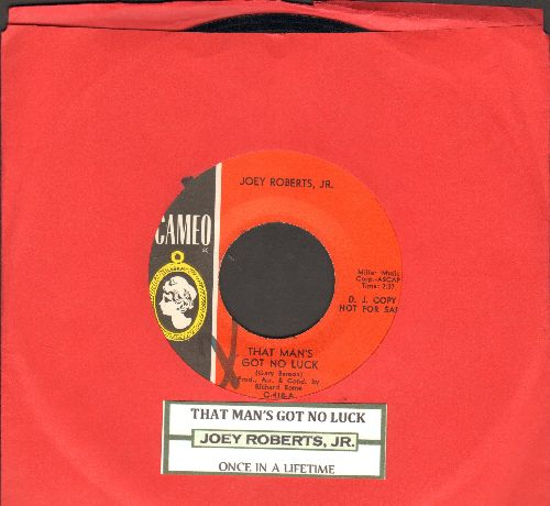 Roberts, Joey Jr. - That Man's Got No Luck/Once In A Lifetime (DJ advance pressing with juke box label) (minor wol) - NM9/ - 45 rpm Records
