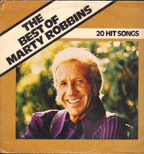 Robbins, Marty - The Best Of - 20 Hit Songs: Singing The Blues, A White Sport Coat, El Paso, Ruby Ann, Devil Woman (vinyl STEREO LP record) - NM9/VG7 - LP Records