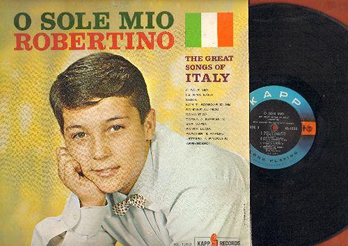 Robertino - O Sole Mio - The Great Songs Of Italy: Mama, Santa Lucia, Lettera A Pinocchio, Arrividerci (Vinyl MONO LP record, US Pressing, sung in Italian) - NM9/EX8 - LP Records