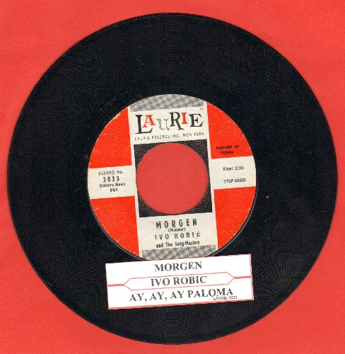 Robic, Ivo - Morgen (One More Sunrise)/Ay Ay Ay Paloma (US Pressing, sung in German, with juke box label) - NM9/ - 45 rpm Records