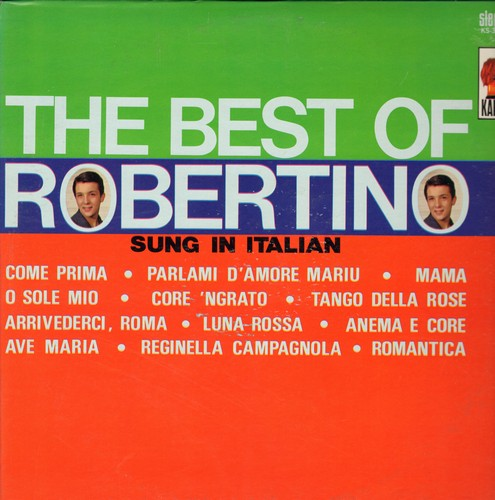 Robertino - The Best Of: Come Prima, Mama, O Sole Mio, Arrivederci Roma, Ave Maria, Romantica (Vinyl STEREO LP record, US Pressing, sung in Italian) - M10/NM9 - LP Records