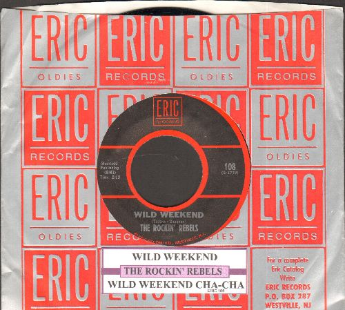 Rockin' Rebels - Wild Weekend/Wild Weekend Cha Cha (re-issue with juke box label and Eric company sleeve) - NM9/ - 45 rpm Records
