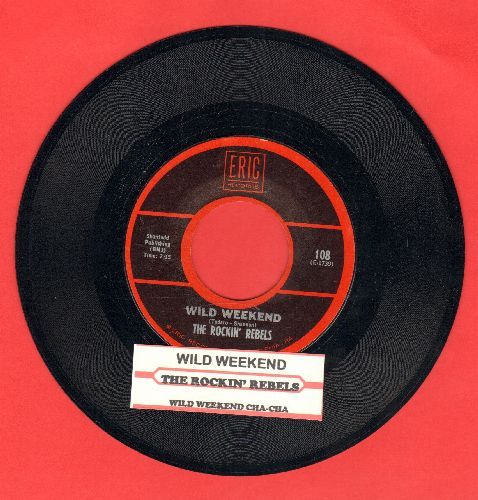 Rockin' Rebels - Wild Weekend/Wild Weekend Cha Cha (MINT condition re-issue with juke box label) - M10/ - 45 rpm Records