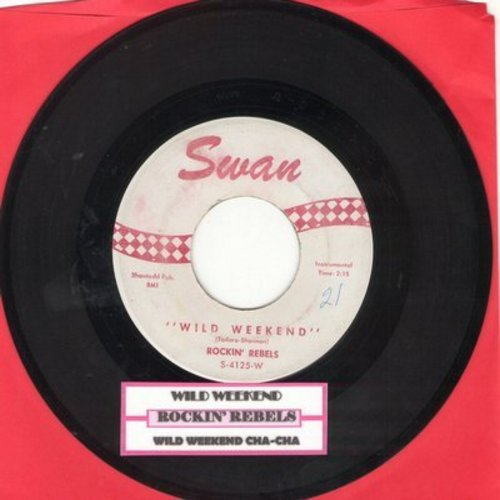 Rockin' Rebels - Wild Weekend/Wild Weekend Cha Cha (with juke box label) - VG7/ - 45 rpm Records