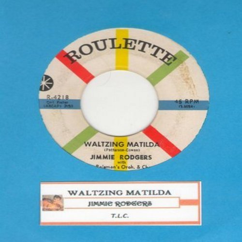 Rodgers, Jimmie - Waltzing Matilda/T.L.C. (Tender Love And Care) (with juke box label) - EX8/ - 45 rpm Records