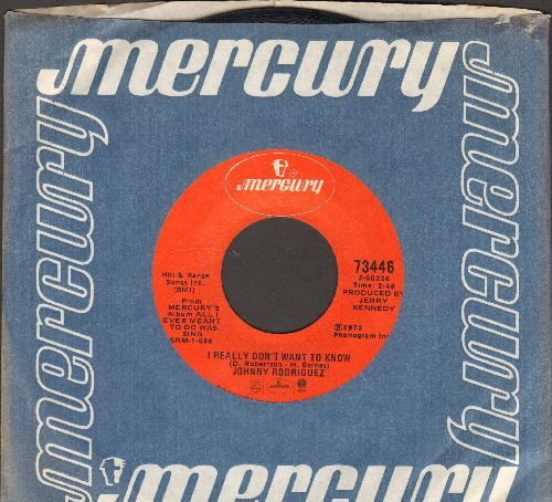 Rodriguez, Johnny - I Really Don't Want To Know/That's The Way Love Goes (with Mercury company sleeve) - NM9/ - 45 rpm Records