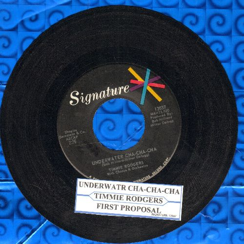 Rodgers, Timmie - First Proposal/Underwater Cha-Cha-Cha (with juke box label) - EX8/ - 45 rpm Records
