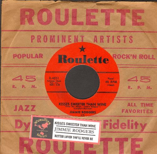 Rodgers, Jimmie - Kisses Sweeter Than Wine/Better Loved You'll Never Be (red label first issue with juke box label and RARE vintahe Roulette company sleeve) - NM9/ - 45 rpm Records