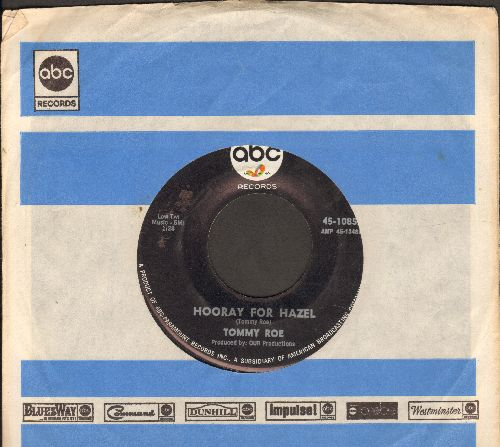 Roe, Tommy - Hooray For Hazel/Need Your Love (with ABC company sleeve) - EX8/ - 45 rpm Records