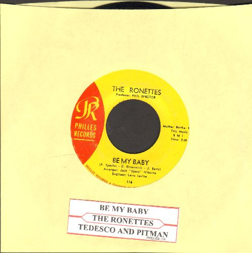 Ronettes - Be My Baby/Tedesco And Pitman (with juke box label) - EX8/ - 45 rpm Records