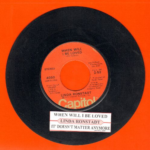Ronstadt, Linda - When Will I Be Loved/It Doesn't Matter Anymore (with juke box label) - EX8/ - 45 rpm Records