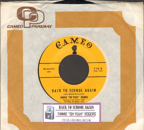 Rogers, Timmie Oh Yeah! - Back To School Again/I've Got A Dog Who Loves Me (with RARE vintage Cameo company sleeve and juke box label) - EX8/ - 45 rpm Records