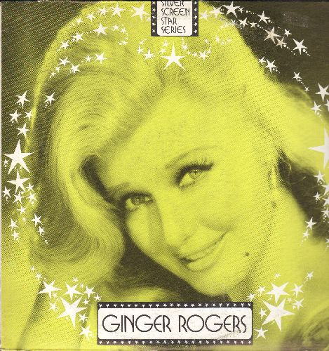 Rogers, Ginger - Silver Screen Star Series - Ginger Rogers Musical Numbers from Original Soundtracks 1929 - 1972, featuring many other Hollywood Legends (vinyl LP record) - NM9/EX8 - LP Records