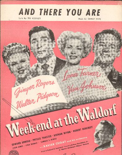 Turner, Lana, Walter Pidgeon, Ginger Rogers, Van Johnson - And There You Are - Vintage SHEET MUSIC for song featured in film -Week-end at the Waldorf- (NICE cover art featuring the stars!) - EX8/ - Sheet Music