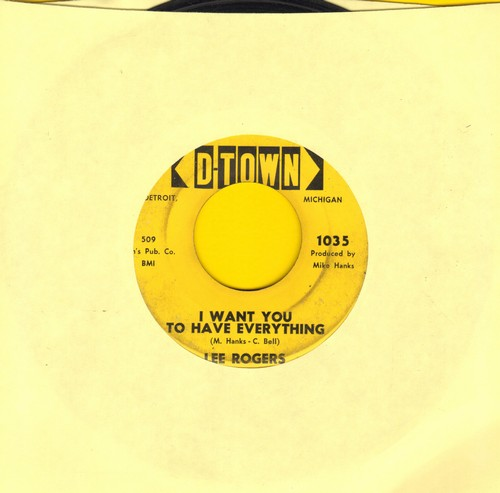 Rogers, Lee - I Want You To Have Everything/Our Love Is More - VG7/ - 45 rpm Records