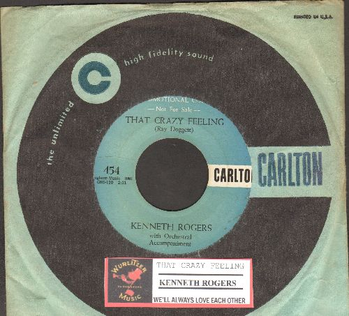 Rogers, Kenneth - That Crazy Feeling/We'll Always Love Each Other (DJ advance pressing with juke box label and RARE vintage Carlton company sleeve) - VG7/ - 45 rpm Records