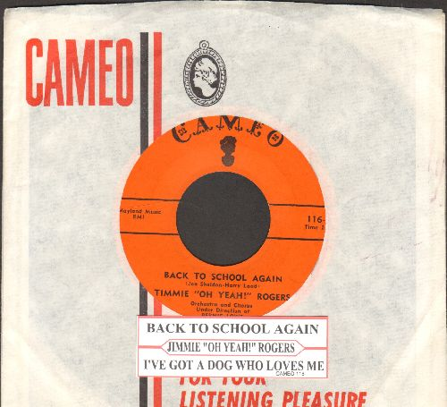 Rogers, Timmie Oh Yeah! - Back To School Again/I've Got A Dog Who Loves Me (with RARE vintage Cameo company sleeve and juke box label) - NM9/ - 45 rpm Records