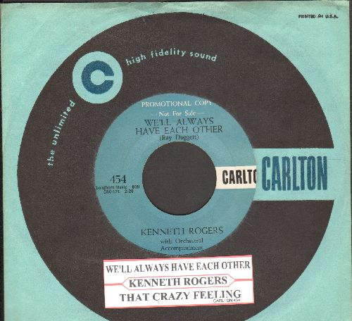 Rogers, Kenneth - We'll Always Have Each Other/That Crazy Feeling (EXTREMELY RARE DJ advance pressing of Rock-A-Billy 2-sider, with vintage Carlton company sleeve and juke box label) - EX8/ - 45 rpm Records