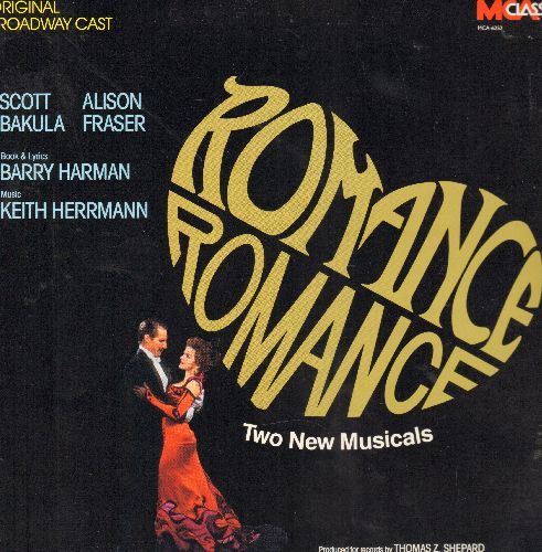 Romance Romance - Romance Romance - Original Broadway Cast Recording, starring Scott Bakula and Alison Fraser (Vinyl LP record, DJ Pressing, gate-fold cover) - NM9/NM9 - LP Records