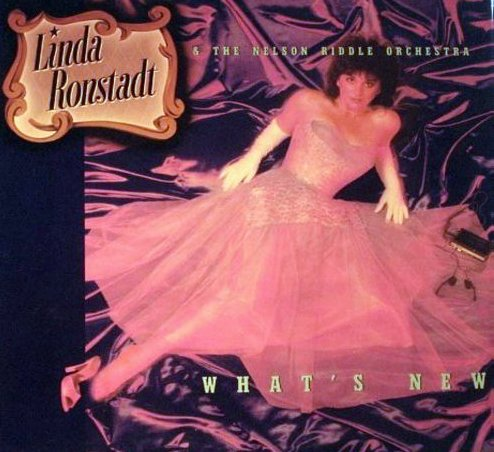 Ronstadt, Linda - What's New: Someone To Watch Over Me, I've Got A Crush On You, I Don't Stand A Ghost Of A Chance (Vinyl STEREO LP record) - EX8/EX8 - LP Records