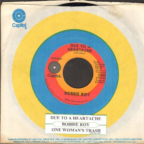 Roy, Bobbie - Due To A Heartache/One Woman's Trash (with juke box label and Capitol company sleeve) - EX8/ - 45 rpm Records