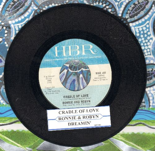 Ronnie & Robyn - Cradle Of Love/Dreamin' (FANTASTIC 60s Sound 2-sider with juke box label) - NM9/ - 45 rpm Records