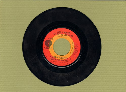 Gentry, Bobbie & Glen Campbell - All I Have To Do Is Dream/Less Of Me - EX8/ - 45 rpm Records