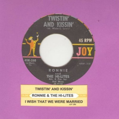 Ronnie & The Hi-Lites - Twistin' And Kissin'/I Wish That We Were Married  - VG6/ - 45 rpm Records