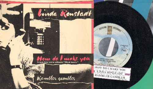 Ronstadt, Linda - How Do I Make You/Rambler Gambler (with picture sleeve and juke box label) - NM9/EX8 - 45 rpm Records
